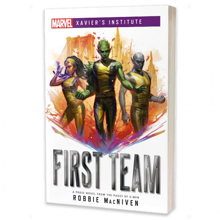 Mvl: Xavier Institue: First Team (Novel)