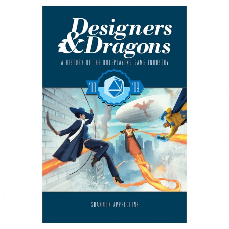 Designers & Dragons: The 00s