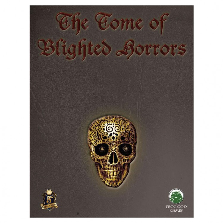 5E: The Blight: Tome of Blighted Horrors