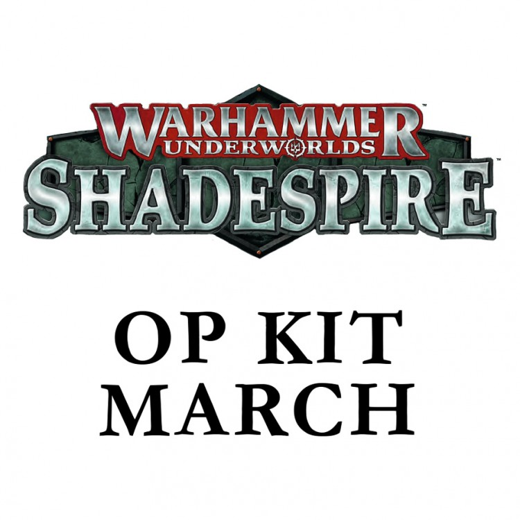 Shadespire OP: Monthly: March