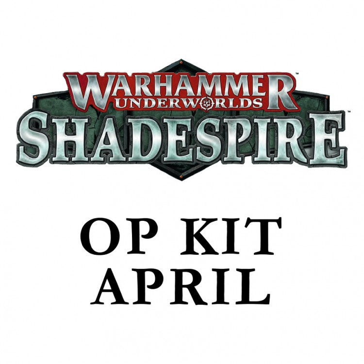 Shadespire OP: Monthly: April
