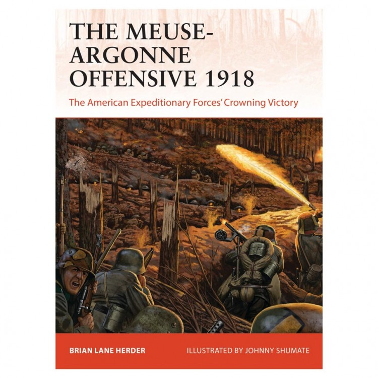 The Meuse-Argonne Offensive 1918