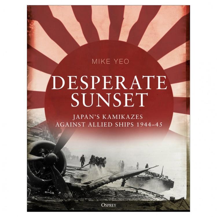 Desperate Sunset:Japan's Kamikazes 44–45