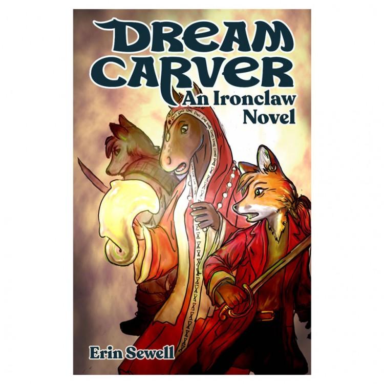 DREAM-CARVER: An Ironclaw Novel