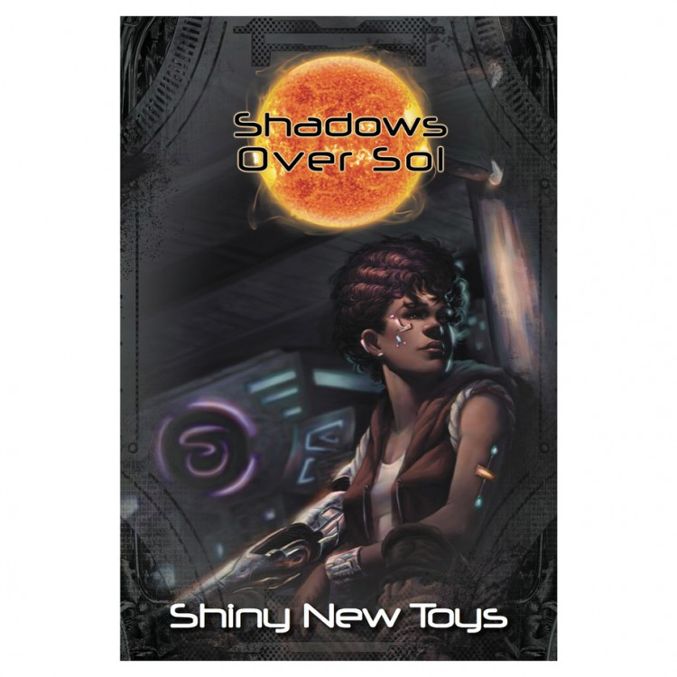 Shadows Over Sol: Shiny New Toys