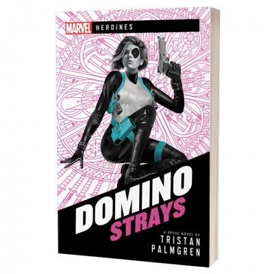 Marvel: Heroines: Domino: Strays (Novel)