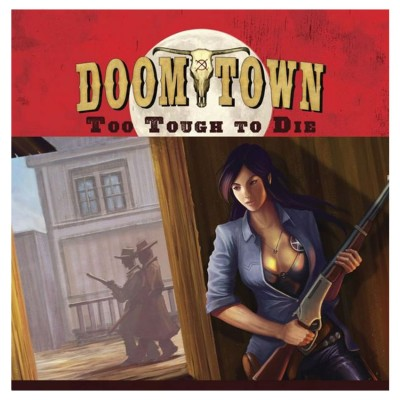 Doomtown: Too Tough to Die