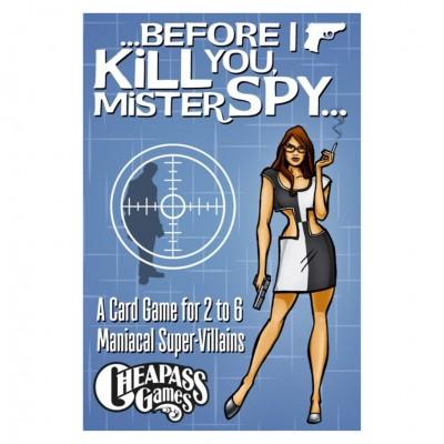 Before I Kill You, Mister Spy