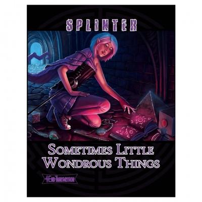 SPLINTER:Sometimes Little Wondrous Thing