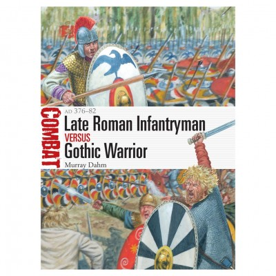 Late Roman Infantryman vs Gothic Warrior