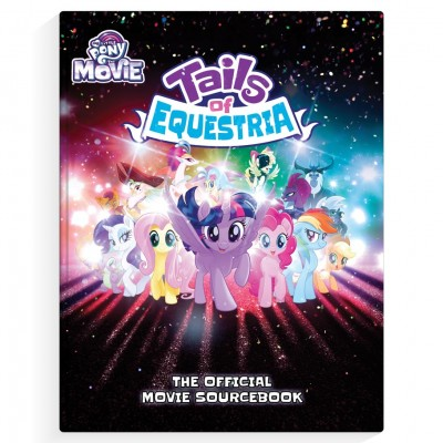 MLP: ToE: The Official Movie Sourcebook